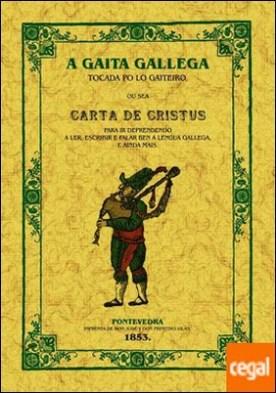 A gaita galega . Ou sea carta de cristus para ir deprendendo a ler, escribir e falar por Pintos, Xoan Manuel PDF