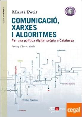 Comunicació, xarxes i algoritmes . Per una política digital pròpia a Catalunya
