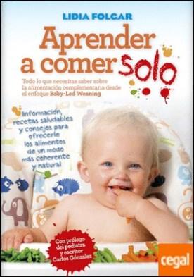 Aprender a comer solo . Manual sobre el método Baby Led Weaning