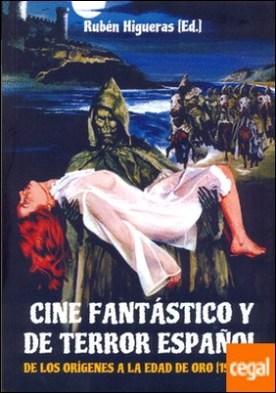 Cine fantástico y de terror español . De los origenes a la edad de oro (1921-83) por Higueras Flores, Ruben