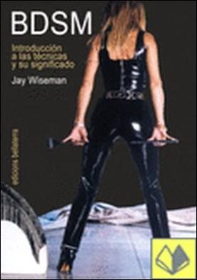 BDSM . Introducción a las técnicas y su significado
