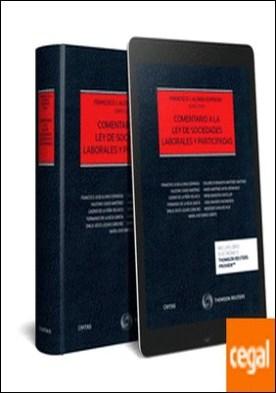 Comentario a la Ley de Sociedades Laborales y Participadas (Papel + e-book) por Alonso Espinosa, Francisco J.