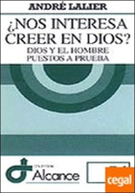054 - ¿Nos interesa creer en Dios? Dios y el hombre puestos a prueba