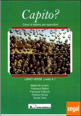 Capito? : corso di italiano per ispanofoni : libro verde-livello A.1
