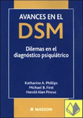 Avances en el DSM . dilemas sobre el diagnóstico psiquiátrico