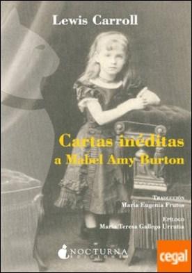 Cartas inéditas a Mabel Amy Burton por Carroll, Lewis PDF