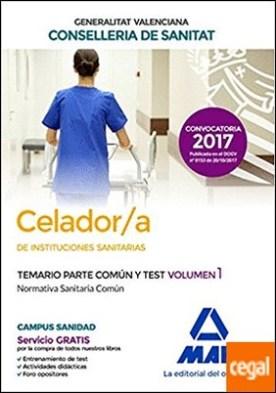 Celador/a de Instituciones Sanitarias de la Conselleria de Sanitat de la Generalitat Valenciana. Temario parte común y test volumen 1. Normativa Sanitaria Común