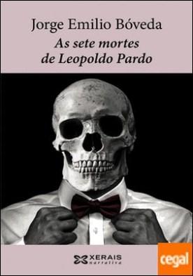 As sete mortes de Leopoldo Pardo . Do caso que lle aconteceu