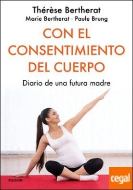 Con el consentimiento del cuerpo . Diario de una futura madre
