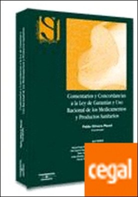 Comentarios y concordancias a la Ley de garantías y uso racional de los medicamentos y productos sanitarios