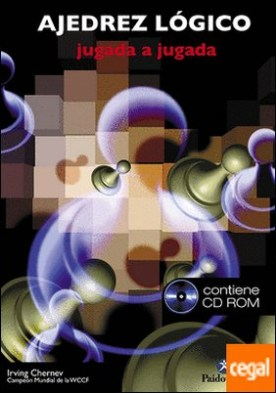 AJEDREZ LÓGICO. Jugada a jugada (Libro+CD ROM)