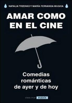 Amar como en el cine. Comedias románticas de ayer y de hoy