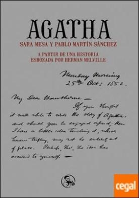 Agatha . A partir de una historia esbozada por Herman Melville por Mesa Villalba, Sara PDF