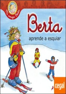 Berta aprende a esquiar por Schneider, Liane