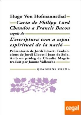 Carta de Philipp Lord Chandos a Francis Bacon . L�escriptura com a espai espiritual de la nació