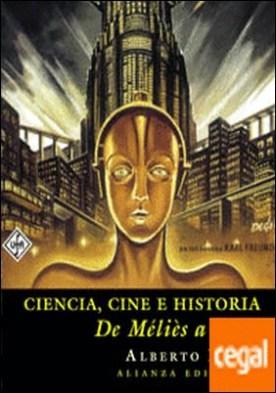 Ciencia, cine e historia . De Méliès a 2001