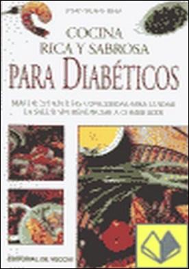 Cocina rica y sabrosa para diabéticos . Más de 225 recetas para cuidar salud sin renunciar a comer bien