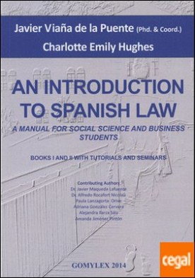 AN INTRODUCTION TO SPANISH LAW . A MANUAL FOR SOCIAL SCIENCE AND BUSINESS STUDENTS
