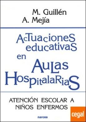 Actuaciones educativas en Aulas Hospitalarias . Atención escolar a niños enfermos
