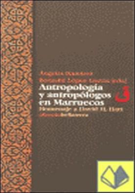 Antropología y antropólogos en Marruecos . homenaje a David M. Hart