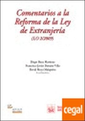 Comentarios a la reforma de la Ley de extranjería . LEY ORGANICA 2/2009 por Aja, Eliseo... PDF