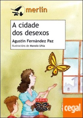 A cidade dos desexos por Fernández Paz, Agustín PDF