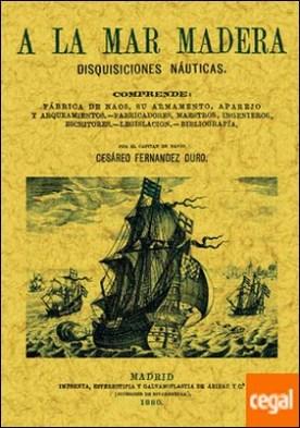 A la mar madera por Fernández Duro, Cesáreo