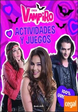 Chica Vampiro. Actividades y juegos. 100% vampiro