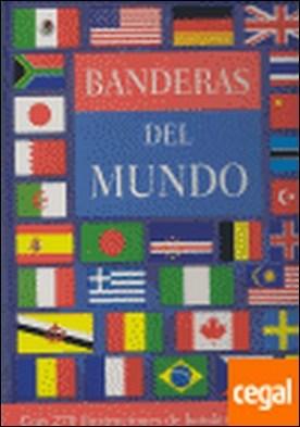 BANDERAS DEL MUNDO. 270 ILUSTRACIONES DE BANDERAS A COLOR . CON 270 ILUSTRACIONES DE BANDERAS A TODO COLOR
