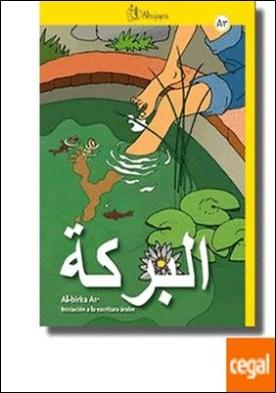 Al-birka, iniciación a la escritura árabe, 1 ESO, A1 . iniciacion a la escritura árabe por Aguilar Cobos, José David