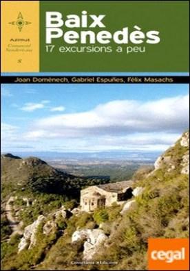 Baix Penedès . 17 excursions a peu
