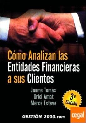 Cómo analizan las entidades financieras a sus clientes . 3ª edición por Llopis Casellas, Jaume PDF