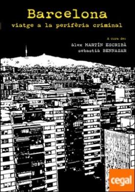 Barcelona, viatge a la perifèria criminal
