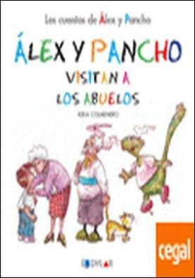 ALEX Y PANCHO VISITAN A LOS ABUELOS - C 6 . Álex y Pancho visitan a los abuelos por Keka Colmenero