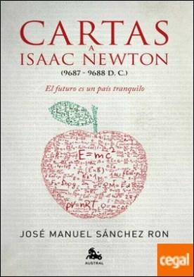 Cartas a Isaac Newton . El futuro es un país tranquilo
