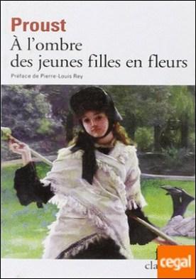 À la recherche du temps perdu, II : À l'ombre des jeunes filles en fleurs . À la recherche du temps perdu