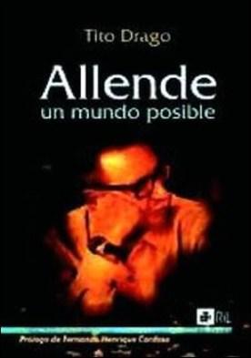 Allende: un mundo posible