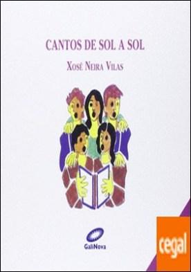 CANTOS DE SOL A SOL (G) (CONTEN CD) por NEIRA VILAS, XOSÉ PDF