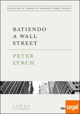 Batiendo a Wall Street . Peter Lynch con la colaboración de John Rothchild