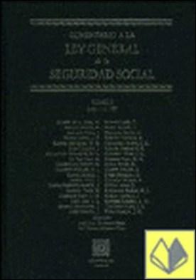Comentario a la ley de la seguridad social . Tomo I (Arts. 1 a 127). Tomo II (Arts. 128 a 234)