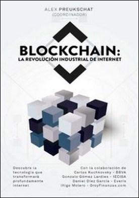 Blockchain: la revolución industrial de internet por Alexander Preukschat PDF