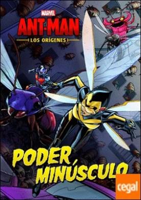 Ant-Man. Los orígenes. Poder minúsculo . Cuento