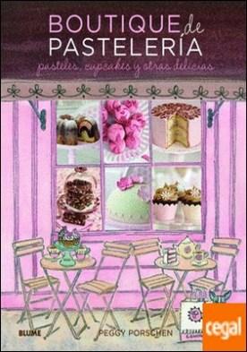 Boutique de pasteler¡a . pasteles, cupcakes y otras delicias