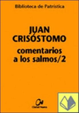 Comentarios a los Salmos/2 por Juan Crisóstomo