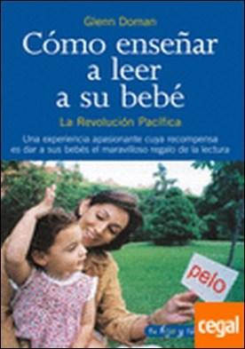 Cómo enseñar a leer a su bebé . La Revolución Pacífica