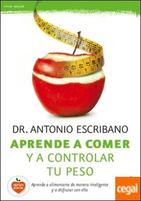 Aprende a comer y a controlar tu peso