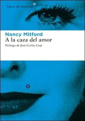 A la caza del amor por Nancy Mitford PDF