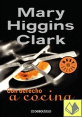 Con derecho a cocina . MEMORIAS por HIGGINS CLARK MARY PDF