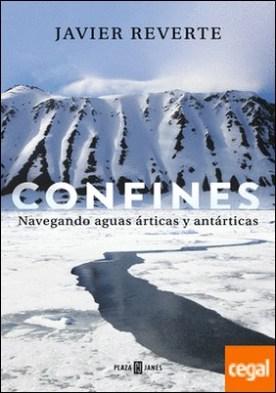 Confines . Navegando aguas árticas y antárticas