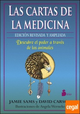 CARTAS DE LA MEDICINA, LAS . DESCUBRE EL PODER A TRAVES DE LOS ANIMALES